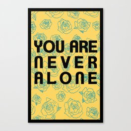 You Are Never Alone Canvas Print