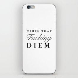 carpe that fucking diem iPhone Skin