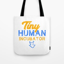 Tiny Human Incubator, Cute Pregnancy, Pregnancy Reveal Tote Bag
