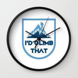 I'd Climb That Funny - Rock Mountain Climbing Gift Wall Clock