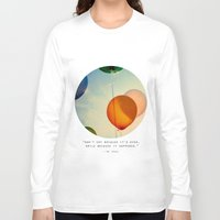happiness Long Sleeve T-shirts featuring Happiness... by Alicia Bock
