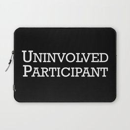 Uninvolved Participant Laptop Sleeve