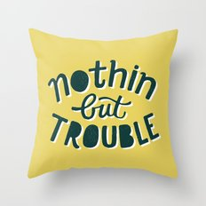 Nothing But Trouble Throw Pillow