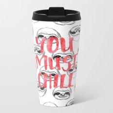 You must chill Metal Travel Mug