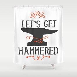 Lets get hammered Shower Curtain