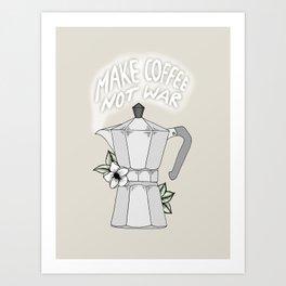 Make Coffee Not War Art Print