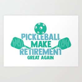 Pickkeball Design: Make Retirement Great Again I Dink Art Print
