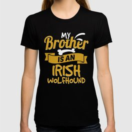 My Brother Is An Irish Wolfhound T-shirt