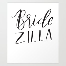 Bridezilla Art Print