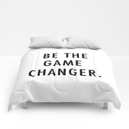 Be the game changer Comforters