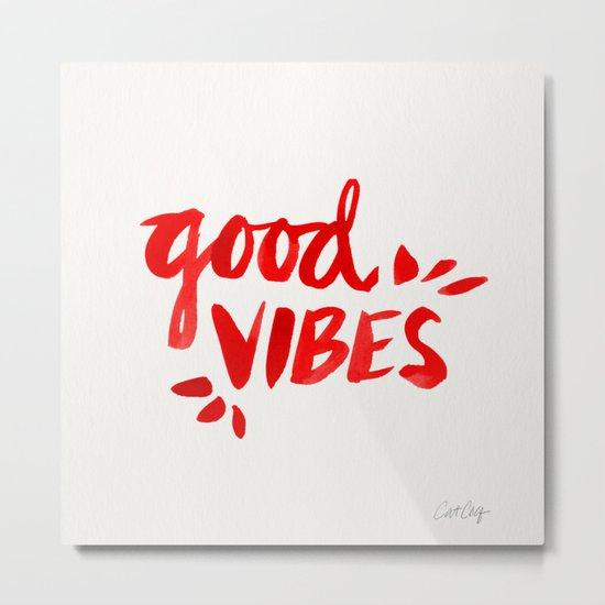 Good Vibes – Red Ink Metal Print