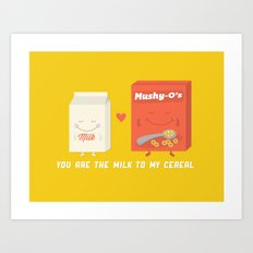 You Are The Milk To My Cereal Art Print