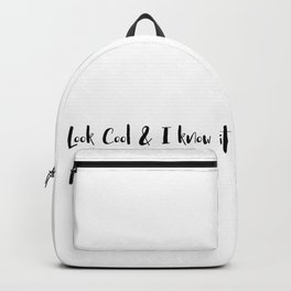 Look cool & I know it Backpack