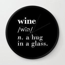 Wine (n.) a hug in a glass Wall Clock
