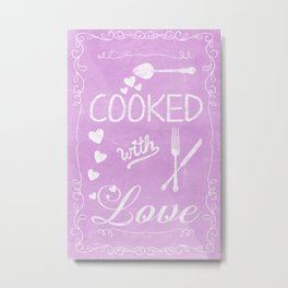 Cooked with love chalkboard sighn Metal Print