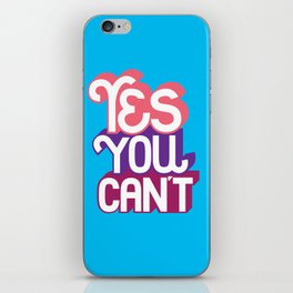 Yes You Can't. - A Lower Management Motivator iPhone Skin
