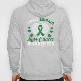 I Wear Emerald For Liver Cancer Awareness Hoody