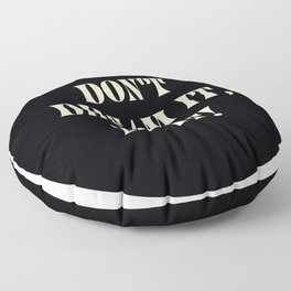 Don't dream it, be it! Floor Pillow