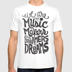 WE ARE THE MUSIC MAKERS... White Mens Fitted Tee MEDIUM