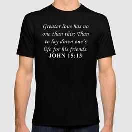 Bible John 15:13 T-shirt