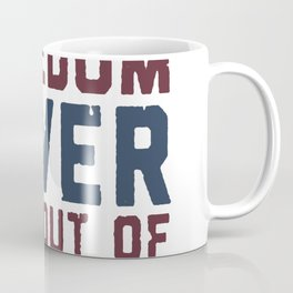 FREEDOM NEVER GOES OUT OF STYLE T-SHIRT Coffee Mug