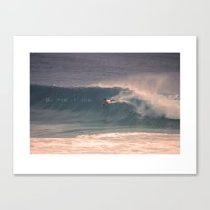 Go for it now. Canvas Print