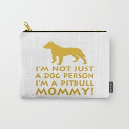 I'm a Pitbull Mommy! Carry-All Pouch