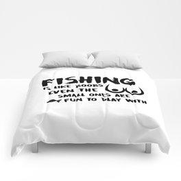 Fishing Is Like Boobs Comforters