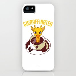 "Giraffe Themed Top For Zoo Goers ""Girraffinated"" T-shirt Design Caffeine Hot Frappe Caramel iPhone Case"