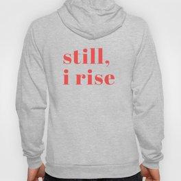 still I rise XIV Hoody