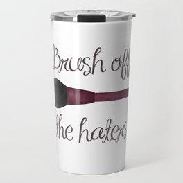 Brush Off The Haters Travel Mug