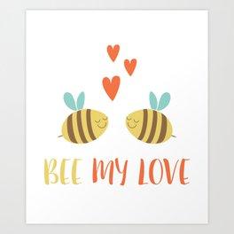 Valentine   Bee My Love Art Print