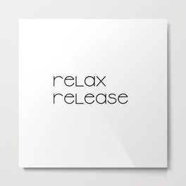 Relax and Release (black) T-Shirt Metal Print