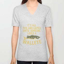 Fishing & Lake Design: Until Someone Loses A Walleye Unisex V-Neck