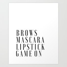 Brows Mascara Lipstick Game On, Girls Room Decor,Quote Prints,Wake Up And Makeup,Girly Print,Gift Fo Art Print