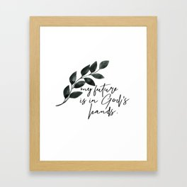 My Future Is In God's Hands Framed Art Print
