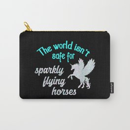 The world isn't safe for sparkly flying horses Carry-All Pouch
