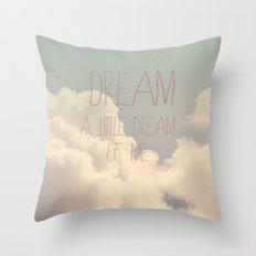 Dream A Little  Throw Pillow