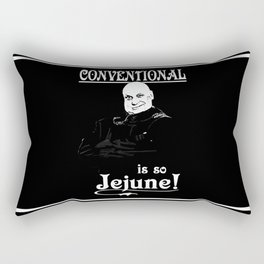 Uncle Fester: Conventional is so Jejune! Rectangular Pillow