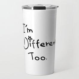 I'm different too Travel Mug