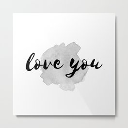 QUOTE Love You Metal Print