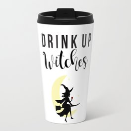 Drink up witches Travel Mug