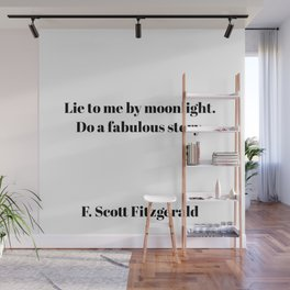 lie to me by moonlight - fitzgerald quote Wall Mural