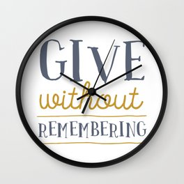 Give Without Remembering Wall Clock