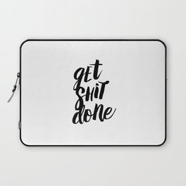 Get Shit Done Black and White Motivational Typography Poster for Office or Workplace Decor Wall Art Laptop Sleeve