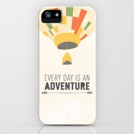 Every Day is an Adventure... iPhone Case