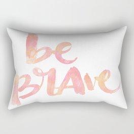 Be Brave: watercolored Rectangular Pillow