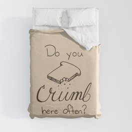 Crumby Pick-up Line Duvet Cover