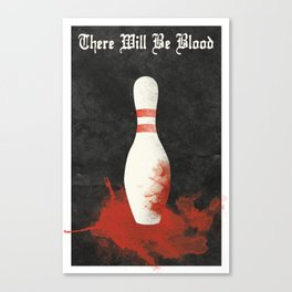 There Will Be Blood Movie Poster Bowling Pin Canvas Print