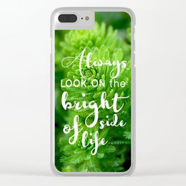 Positive quotes_Always look on the bright side of life Clear iPhone Case